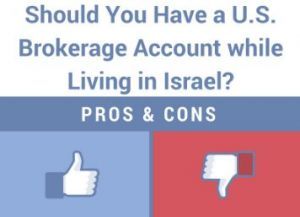 The Pros and Cons of a U.S. Brokerage Account while living in Israel
